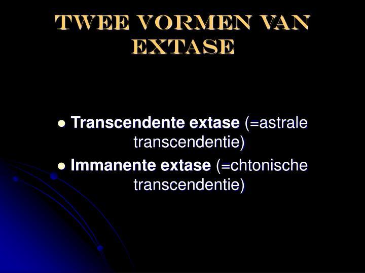 Twee vormen van extase