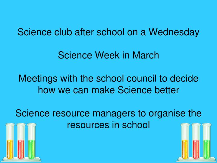 Science club after school on a Wednesday