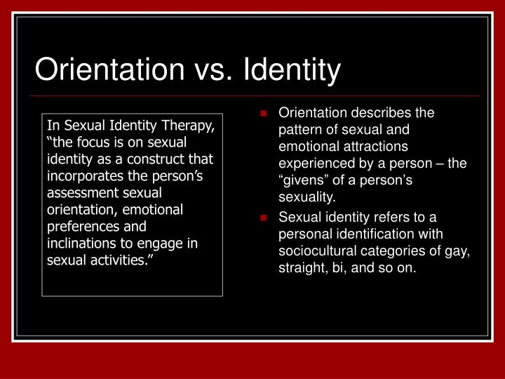 "Orientation describes the pattern of sexual and emotional attractions experienced by a person – the ""givens"" of a person's sexuality."
