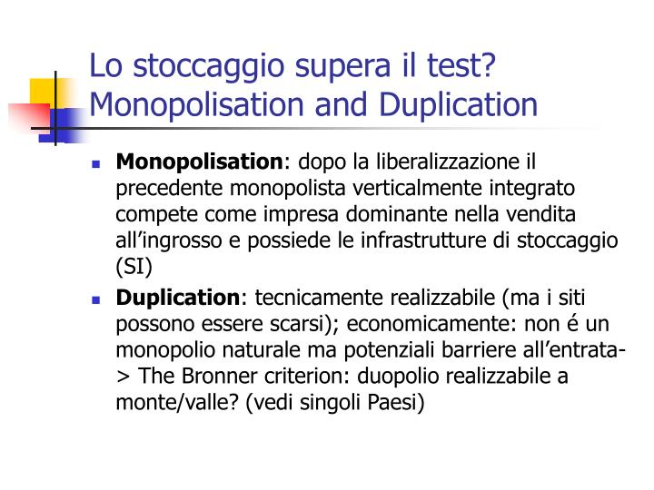 Lo stoccaggio supera il test? Monopolisation and Duplication