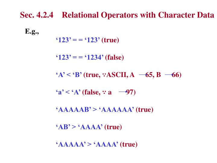 Sec. 4.2.4    Relational Operators with Character Data