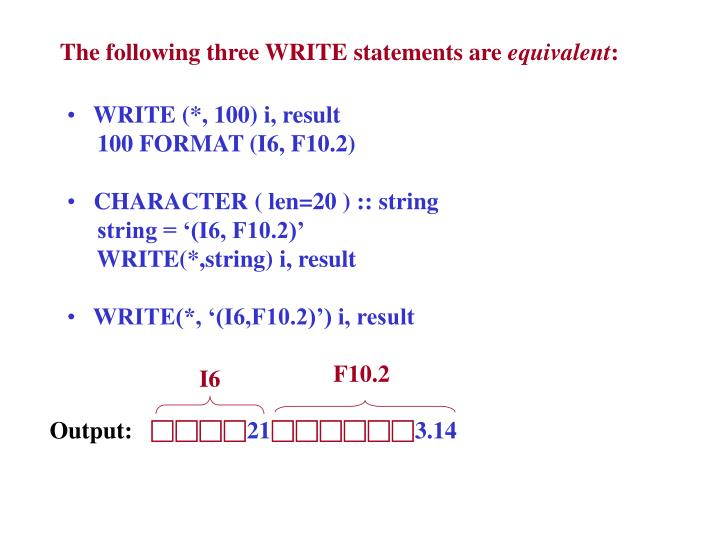 The following three WRITE statements are