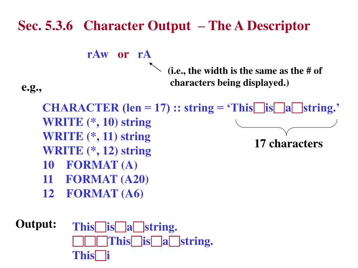 Sec. 5.3.6   Character Output  – The A Descriptor