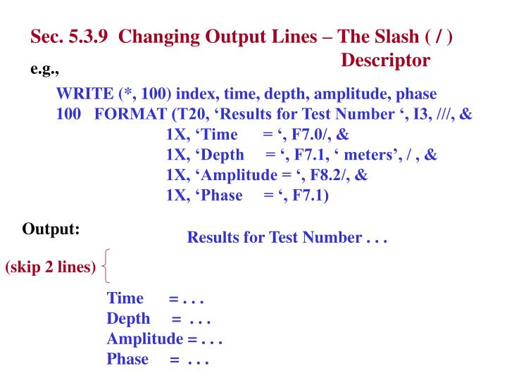 Sec. 5.3.9  Changing Output Lines – The Slash ( / )