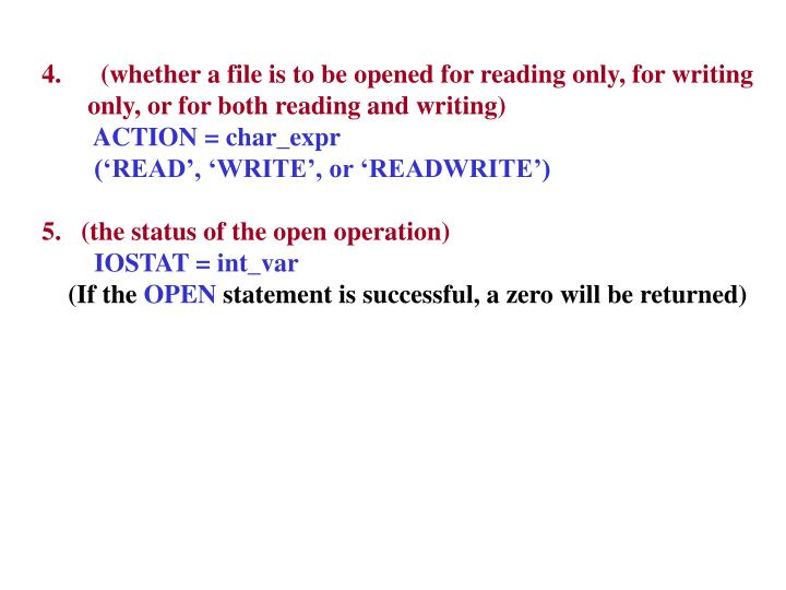 (whether a file is to be opened for reading only, for writing
