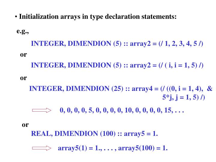 Initialization arrays in type declaration statements: