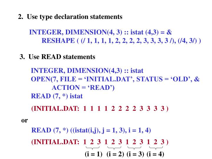 2.  Use type declaration statements