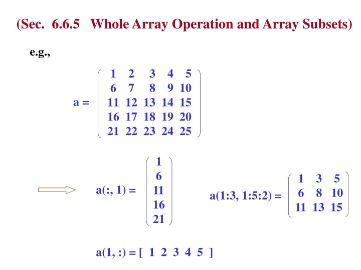 (Sec.  6.6.5   Whole Array Operation and Array Subsets)