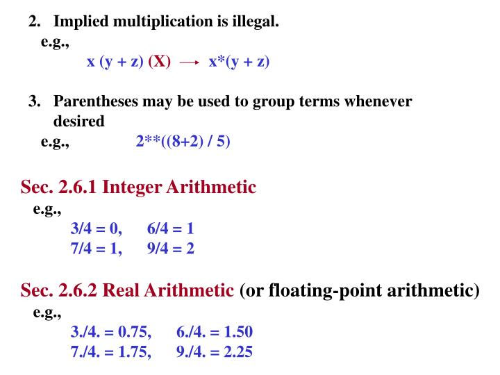 2.   Implied multiplication is illegal.