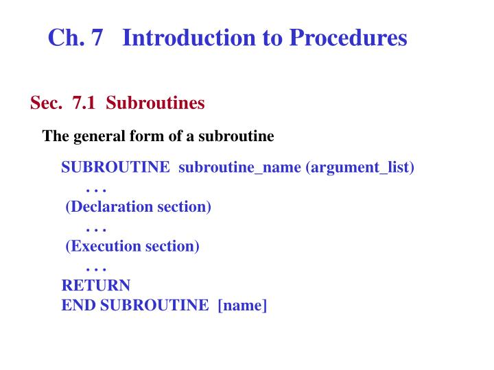 Ch. 7   Introduction to Procedures