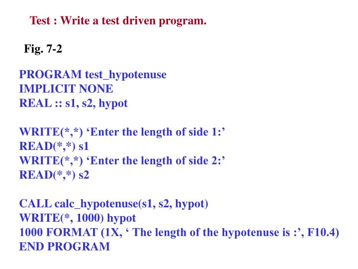 Test : Write a test driven program.
