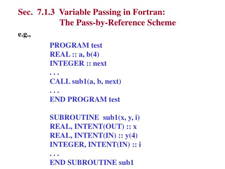Sec.  7.1.3  Variable Passing in Fortran: