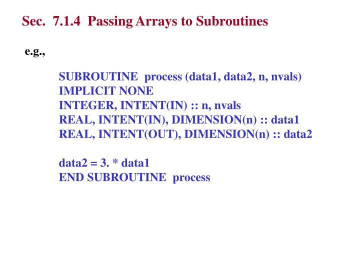 Sec.  7.1.4  Passing Arrays to Subroutines
