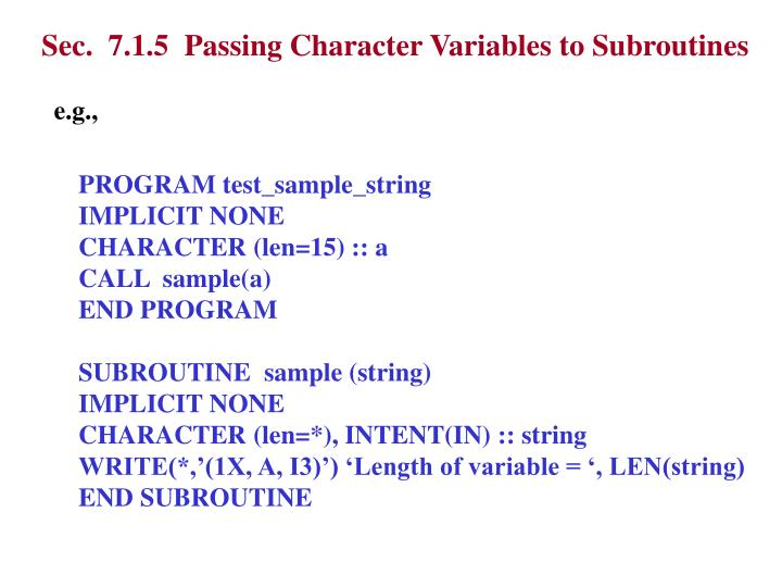 Sec.  7.1.5  Passing Character Variables to Subroutines