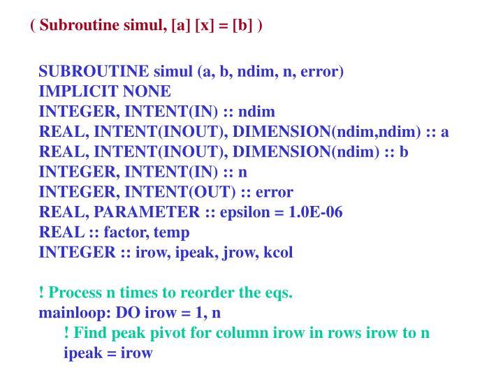 ( Subroutine simul, [a] [x] = [b] )
