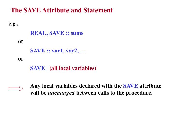 The SAVE Attribute and Statement