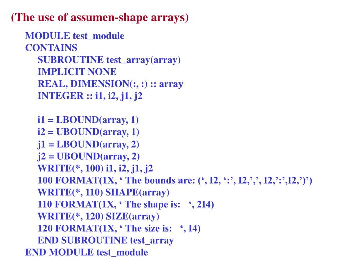 (The use of assumen-shape arrays)