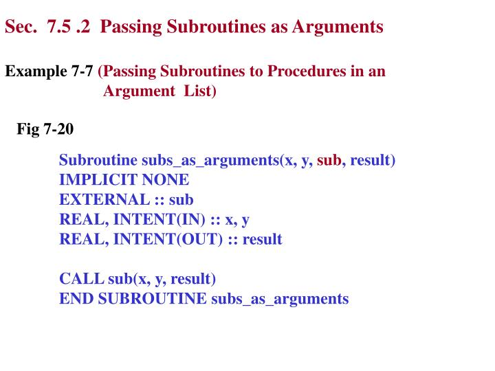 Sec.  7.5 .2  Passing Subroutines as Arguments