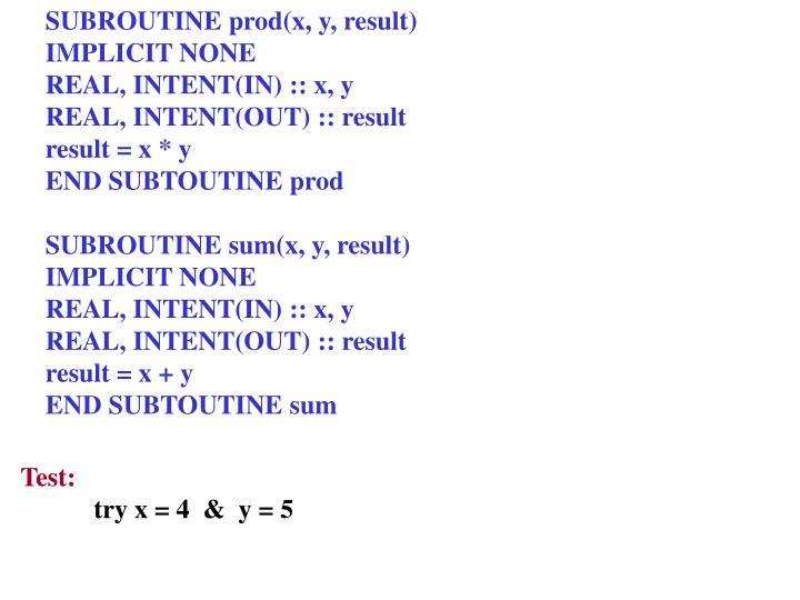 SUBROUTINE prod(x, y, result)