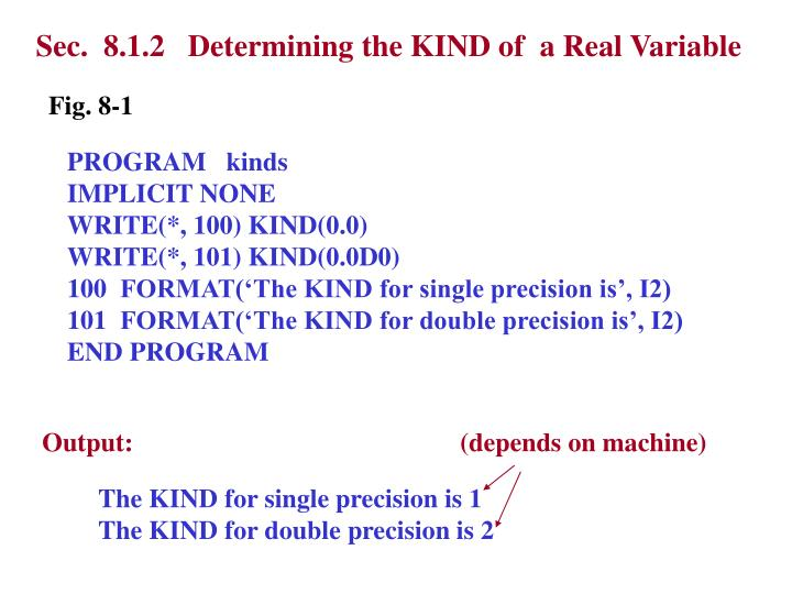 Sec.  8.1.2   Determining the KIND of  a Real Variable