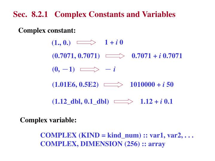 Sec.  8.2.1   Complex Constants and Variables