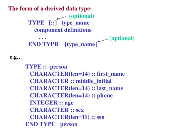 The form of a derived data type: