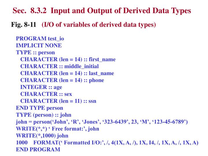 Sec.  8.3.2  Input and Output of Derived Data Types