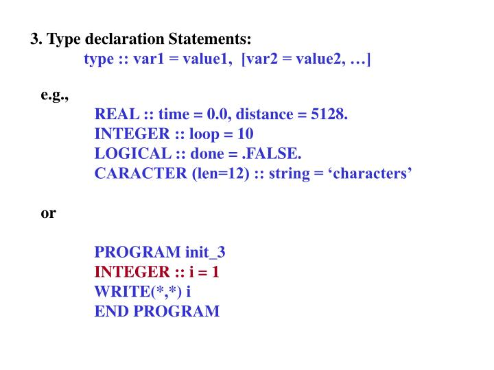 3. Type declaration Statements:
