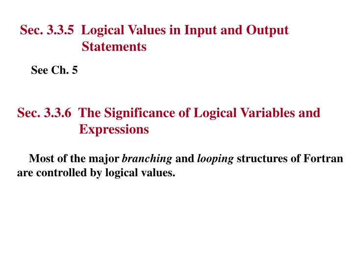 Sec. 3.3.5  Logical Values in Input and Output