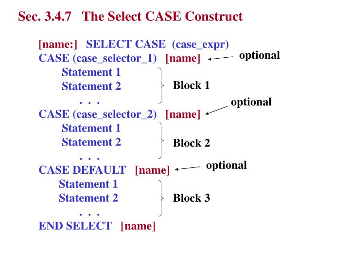 Sec. 3.4.7   The Select CASE Construct