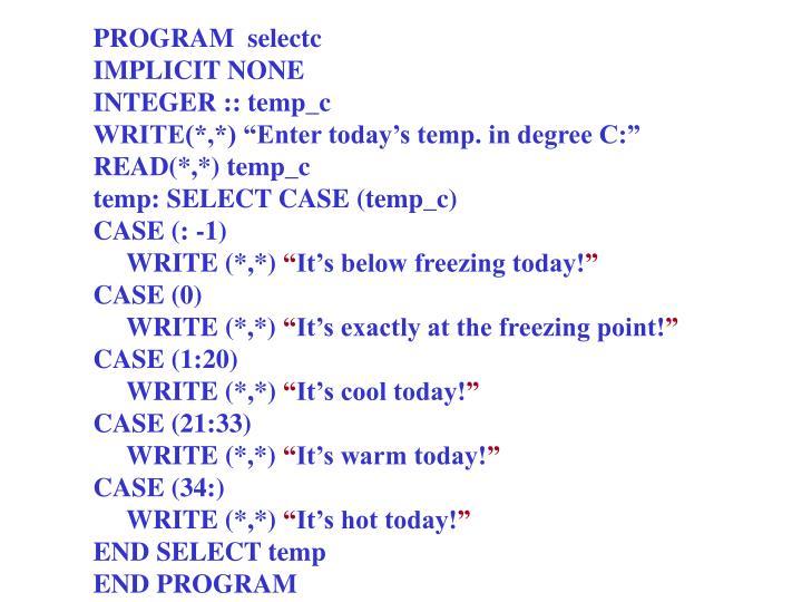PROGRAM  selectc