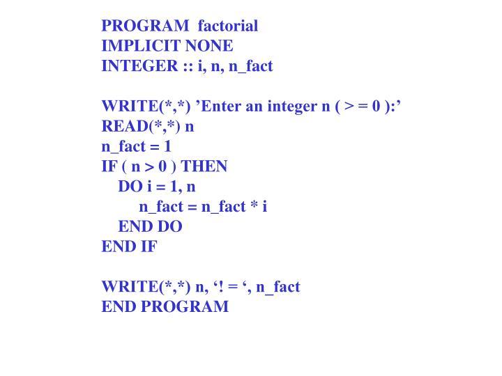 PROGRAM  factorial