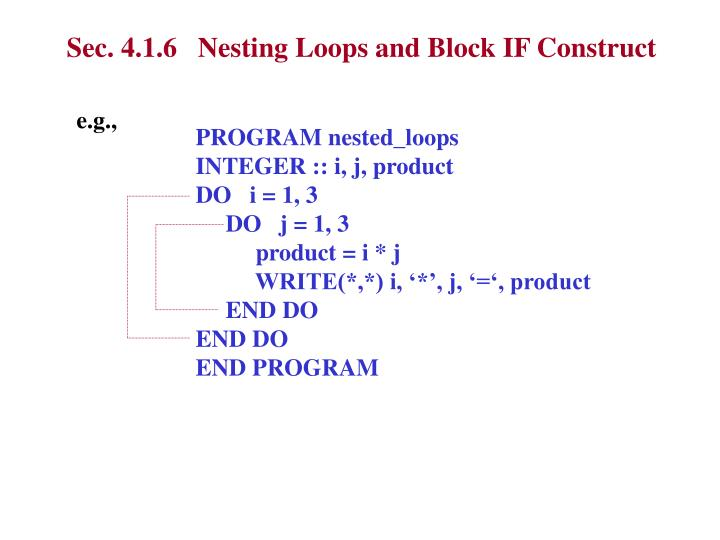 Sec. 4.1.6   Nesting Loops and Block IF Construct