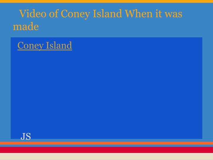 Video of Coney Island When it was made