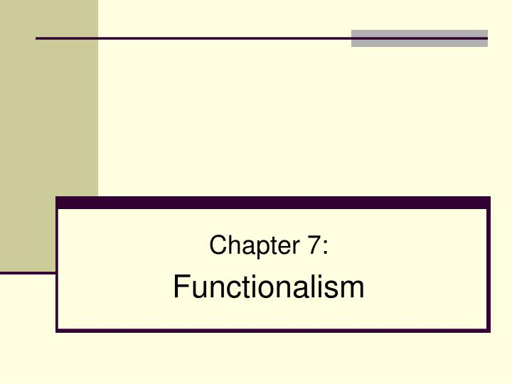 Chapter 7 functionalism