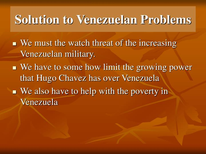 Solution to Venezuelan Problems