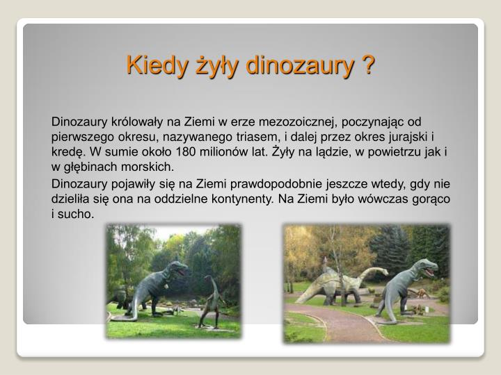 Kiedy żyły dinozaury ?