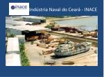 ind stria naval do cear inace