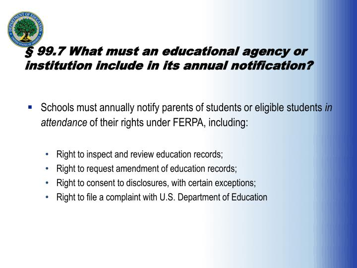 § 99.7 What must an educational agency or institution include in its annual notification?