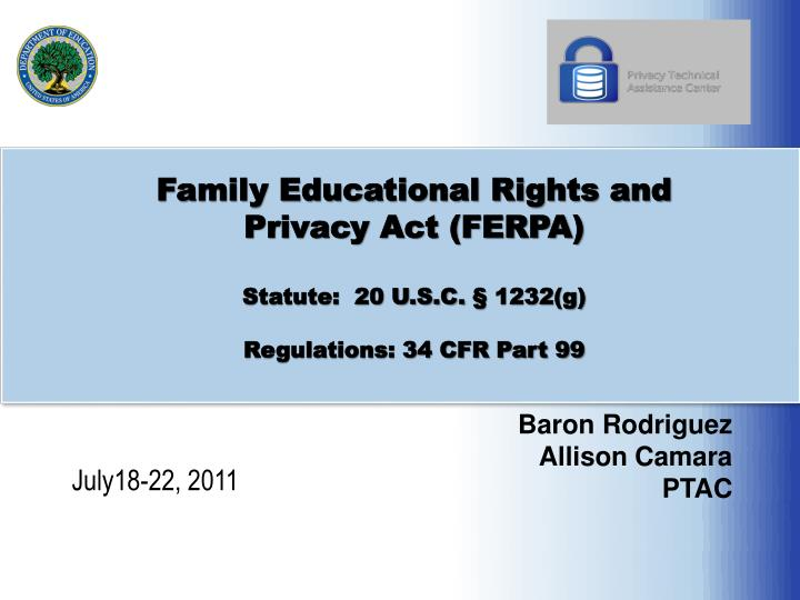 Family educational rights and privacy act ferpa statute 20 u s c 1232 g regulations 34 cfr part 99