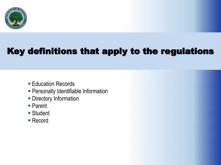Key definitions that apply to the regulations