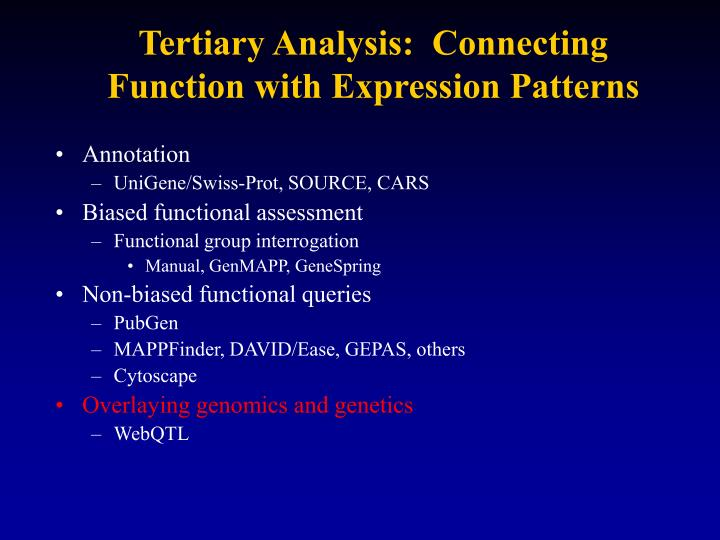 Tertiary Analysis:  Connecting Function with Expression Patterns