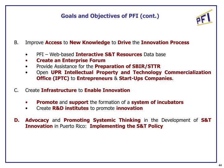 Goals and Objectives of PFI (cont.)