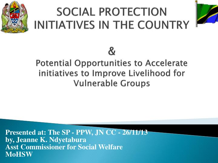 SOCIAL PROTECTION INITIATIVES IN THE COUNTRY
