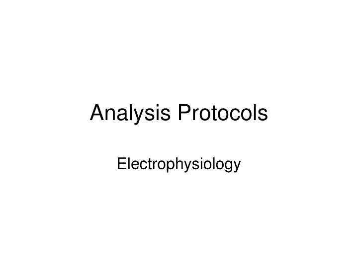 Analysis protocols