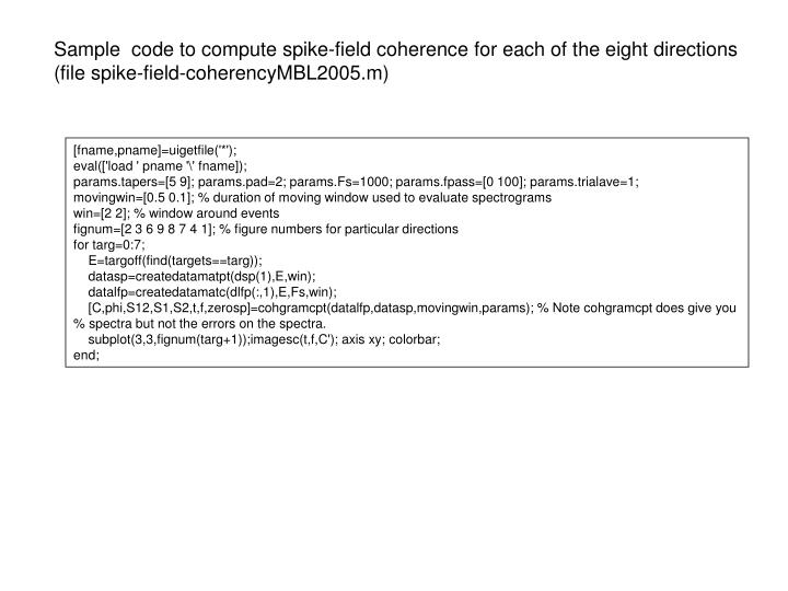 Sample  code to compute spike-field coherence for each of the eight directions
