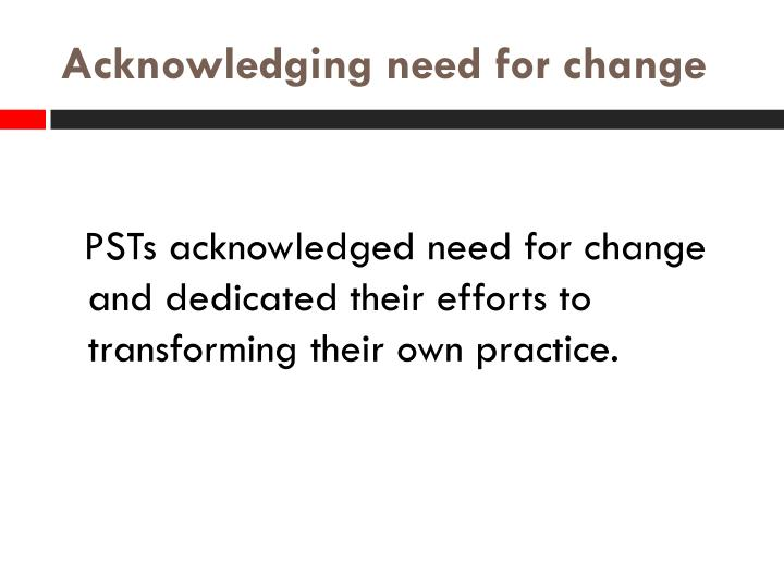 Acknowledging need for change