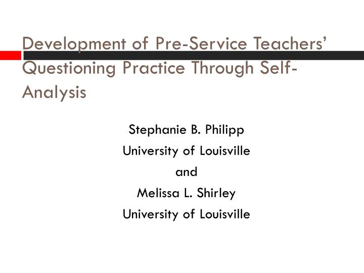 Development of pre service teachers questioning practice through self analysis
