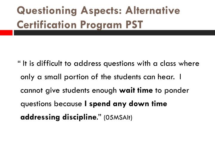 Questioning Aspects: Alternative Certification Program PST