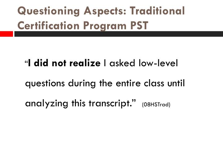 Questioning Aspects: Traditional Certification Program PST
